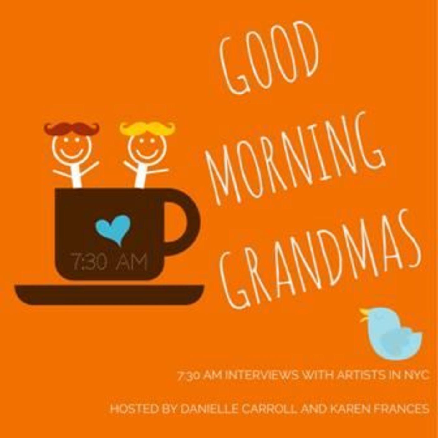 <![CDATA[Good Morning Grandmas]]>