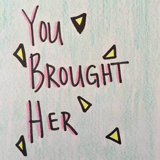 You Brought Her